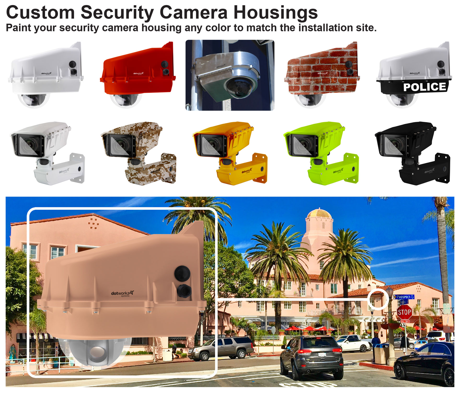 Dotworkz Custom Security Camera Housings Paint your security camera housing any color to match the installation site