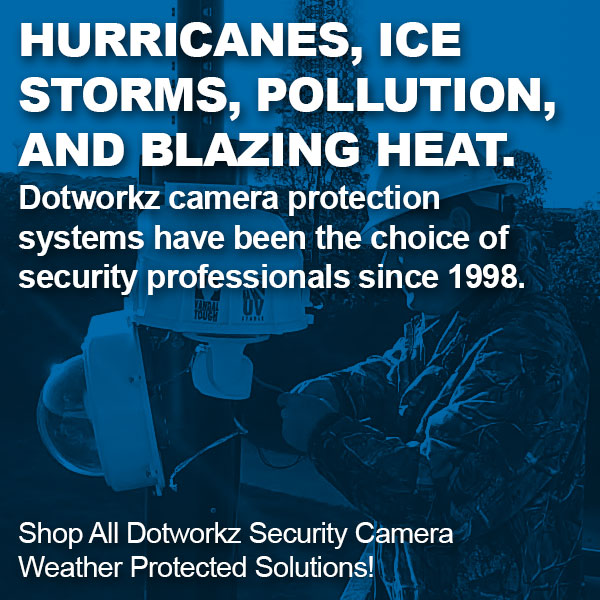dotworkz 2017 case for change protect security cameras from the long term threat of weather v5
