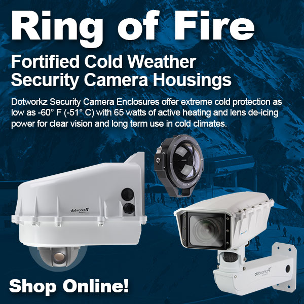 dotworkz 2017 winter is coming ring of fire cold environment security camera protection