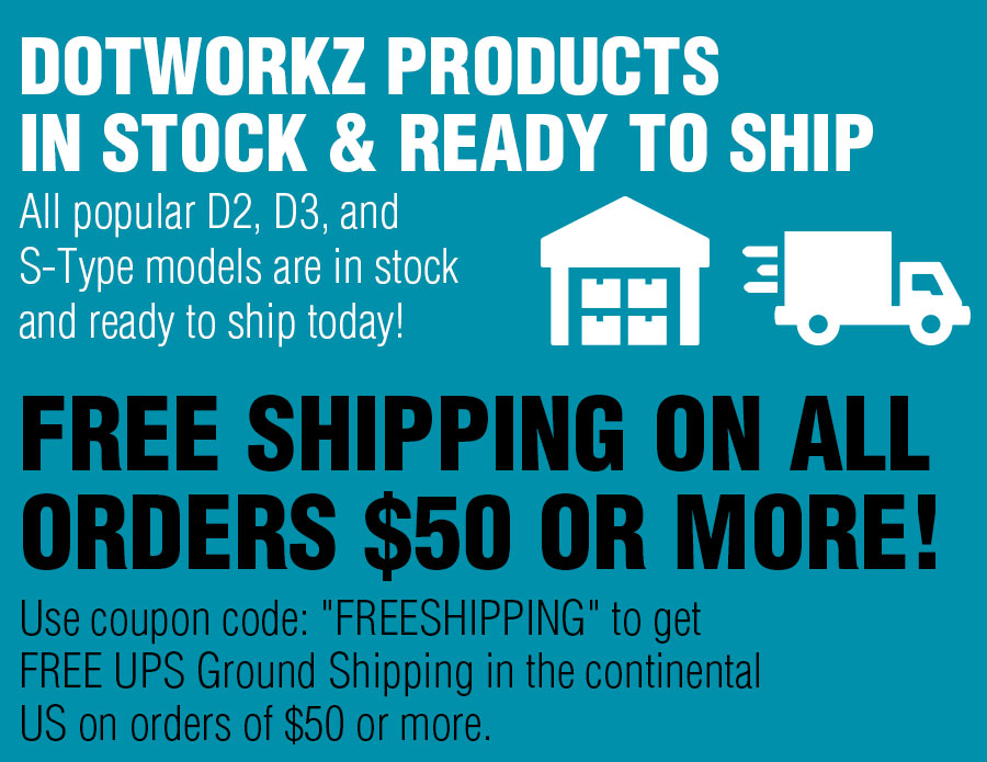 Dotworkz Products In Stock, Ready To Ship, and Free Shipping on $50 or more!