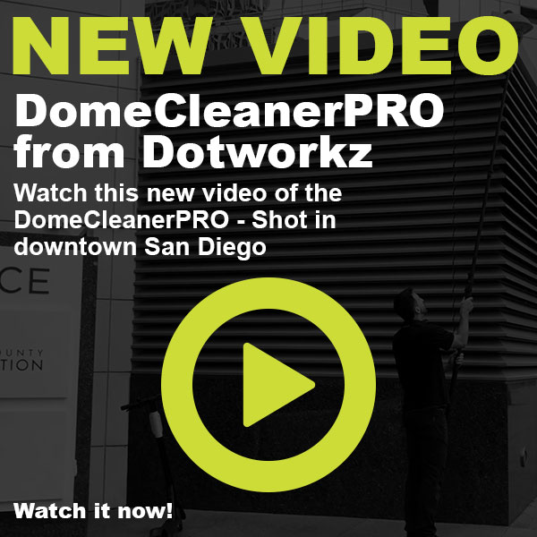 dotworkz 2019 New Video Dome Cleaner PRO shot in downtown san diego